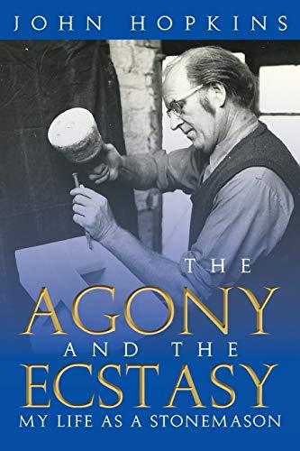 9781483641416: The Agony and the Ecstasy: My Life as a Stonemason