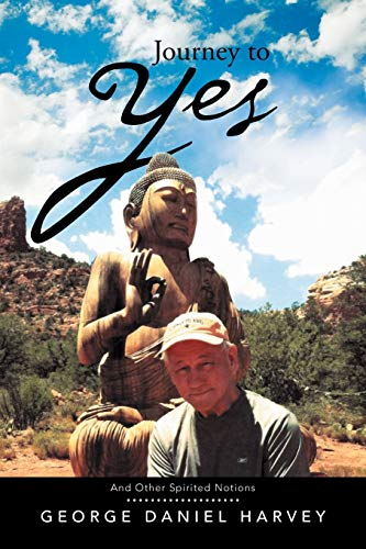 9781483641560: Journey to Yes: And Other Spirited Notions