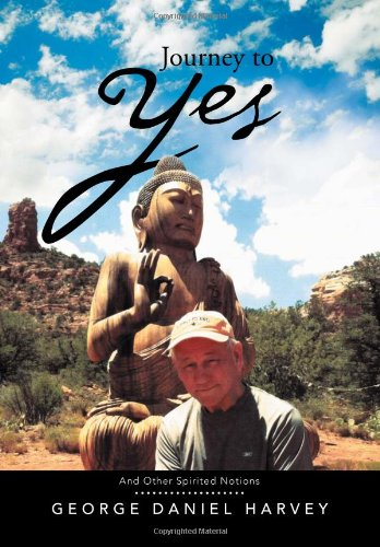 9781483641577: Journey to Yes: And Other Spirited Notions
