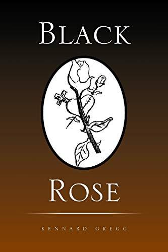 Black Rose: Kennard Gregg