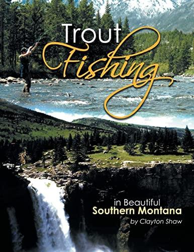 9781483642154: Trout Fishing: In Beautiful Southern Montana