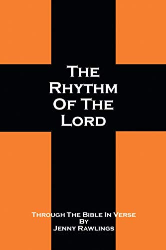 THE RHYTHM OF THE LORD: Through The Bible In Verse: Rawlings, Jenny: