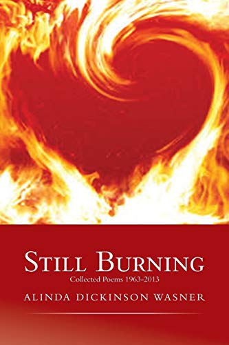 Still Burning: collected poems 1963-2013: Wasner, Alinda