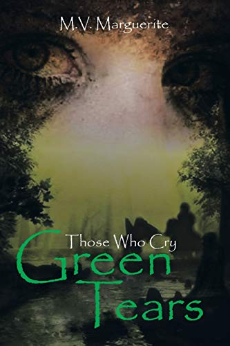 9781483644356: Those Who Cry Green Tears