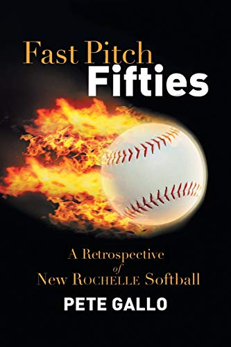 9781483645339: Fast Pitch Fifties: A Retrospective of New Rochelle Softball