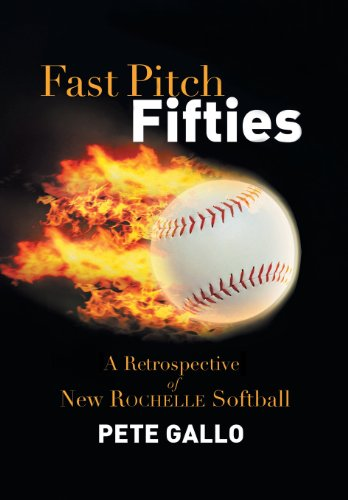 9781483645346: Fast Pitch Fifties: A Retrospective of New Rochelle Softball