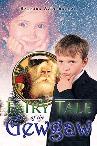 The Fairy Tale of the Gewgaw: Barbara A. Strachan