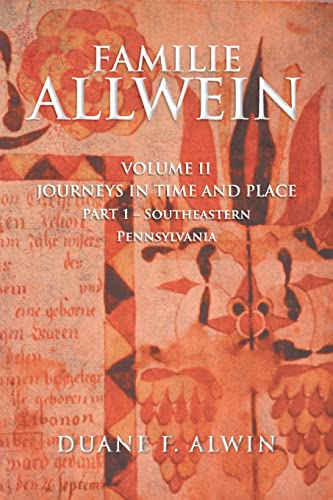 9781483647319: FAMILIE ALLWEIN: Volume 2: Journeys in Time & Place - Part 1