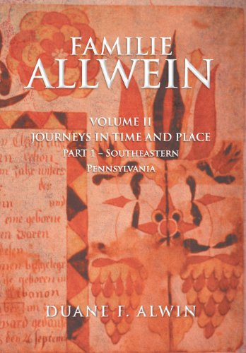 9781483647326: Familie Allwein: Volume 2: Journey in Time & Place - Part 1