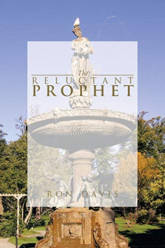 The Reluctant Prophet: Ron Davis