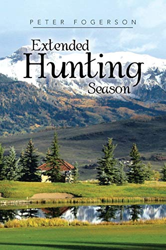 Extended Hunting Season: Peter Fogerson