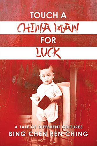 9781483649610: Touch a Chinaman for Luck: A Tale of Different Cultures