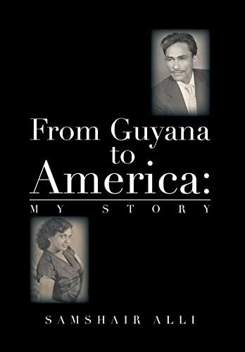 From Guyana to America: My Story: Samshair Alli