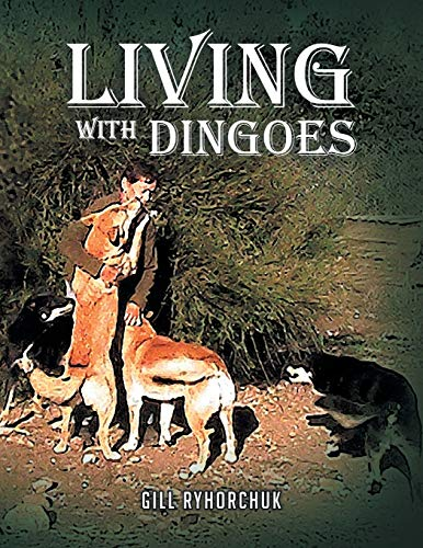 Living with Dingoes: Ryhorchuk, Gill