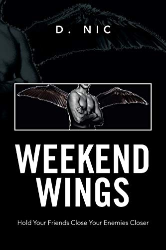 Weekend Wings: Hold Your Friends Close Your Enemies Closer: D. Nic