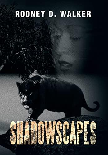 Shadowscapes: Rodney D. Walker