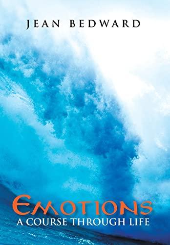 9781483653662: Emotions: A Course Through Life