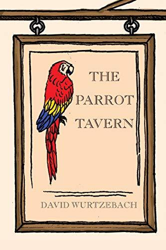 The Parrot Tavern: Wurtzebach, David