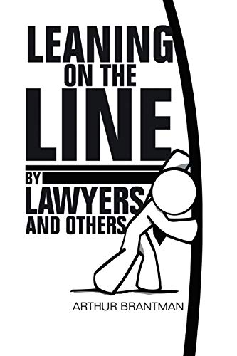 9781483655161: Leaning on the Line by Lawyers and Others