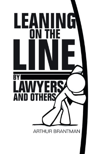 9781483655178: Leaning on the Line by Lawyers and Others
