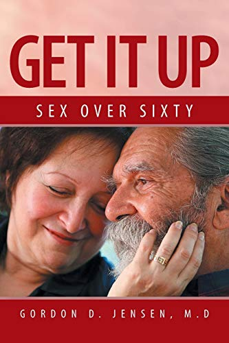 9781483655192: Get it Up: Sex for Over Sixty
