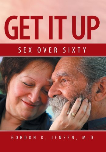 9781483655208: Get It Up: Sex for Over Sixty