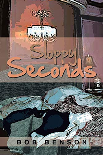 Sloppy Seconds (148365592X) by Benson, Bob