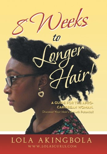 9781483657219: 8 Weeks to Longer Hair!: A Guide for the Afro-Caribbean Woman. Discover Your Hair's Growth Potential!