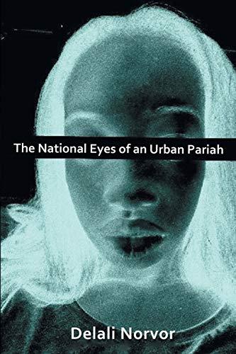 9781483658124: The National Eyes of an Urban Pariah