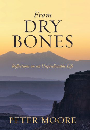 9781483660318: From Dry Bones: Reflections on an Unpredictable Life