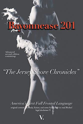 9781483660394: Bayonnease 201: 2nd Edition Jersey Shore Chronicles: Second Edition: The Jersey Shore Chronicles