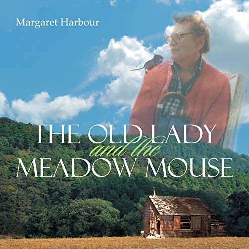 The Old Lady and the Meadow Mouse: Margaret Harbour