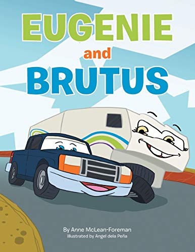 9781483662626: Eugenie and Brutus: A Journey Of A Truck & A Trailer