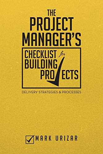 9781483662947: The Project Manager's Checklist for Building Projects: Delivery Strategies & Processes