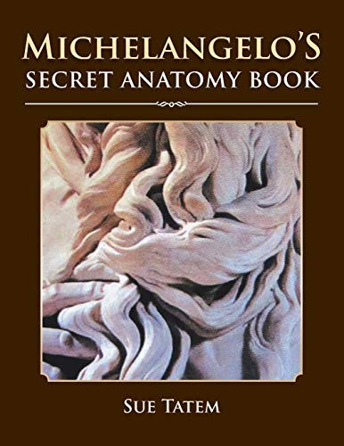 9781483663241: Michelangelo's Secret Anatomy Book (Volume 74)