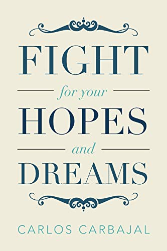 9781483663692: Fight for Your Hopes and Dreams