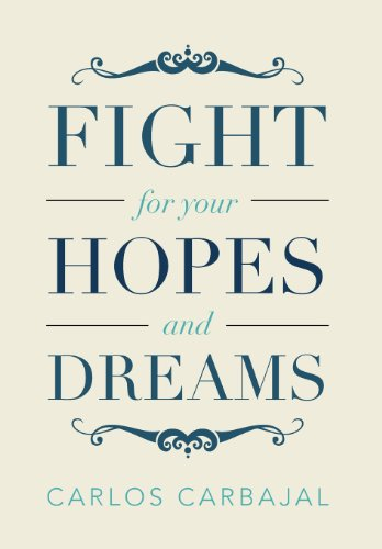 9781483663708: Fight for Your Hopes and Dreams