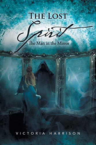 The Lost Spirit: The Man in the Mirror: Victoria Harrison