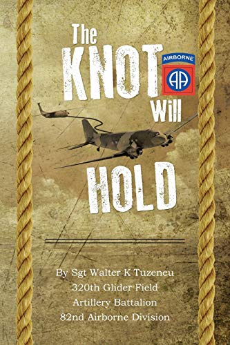 9781483667966: The Knot Will Hold: For the 320th