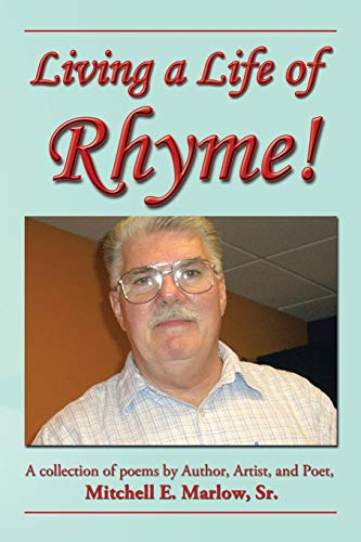 Living a Life of Rhyme!: Mitchell E. Marlow Sr.