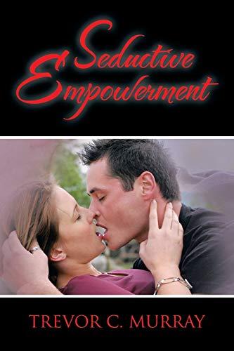 9781483671291: Seductive Empowerment