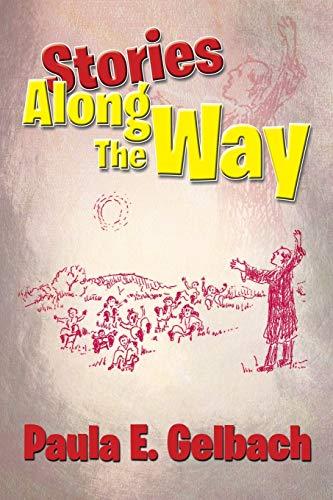 Stories Along the Way: Gelbach, Paula E.