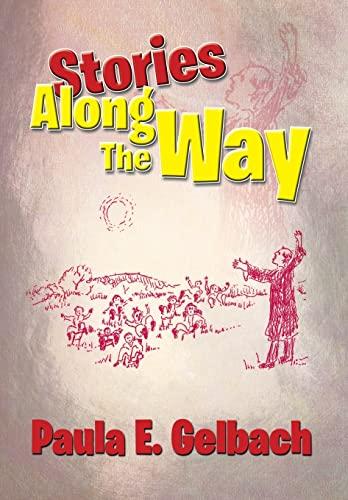 Stories Along the Way (Hardback): Paula E Gelbach