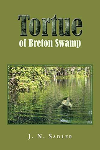 Tortue of Breton Swamp: J. N. Sadler