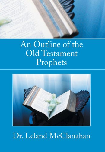 An Outline of the Old Testament Prophets: Leland McClanahan