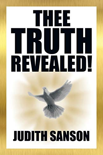 Thee Truth Revealed!: Sanson, Judith
