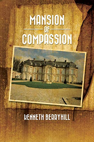 Mansion of Compassion: Berryhill, Kenneth