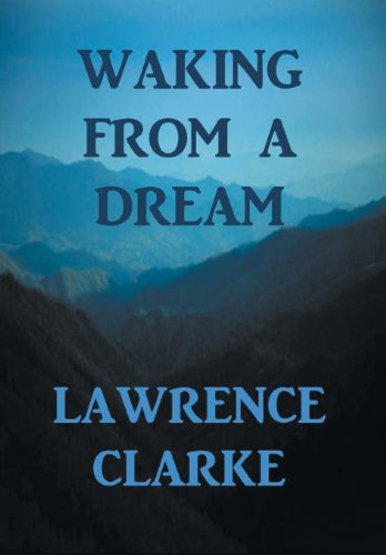 Waking from a Dream: LAWRENCE CLARKE