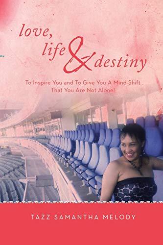 Love, Life Destiny: Tazz Samantha Melody