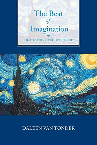 9781483682822: The Beat of Imagination: Compilation of Short Stories